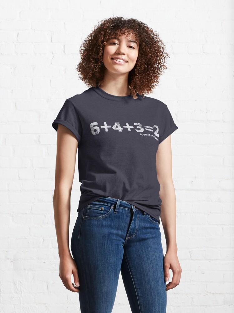 Alternate view of 6+4+3=2 Classic T-Shirt