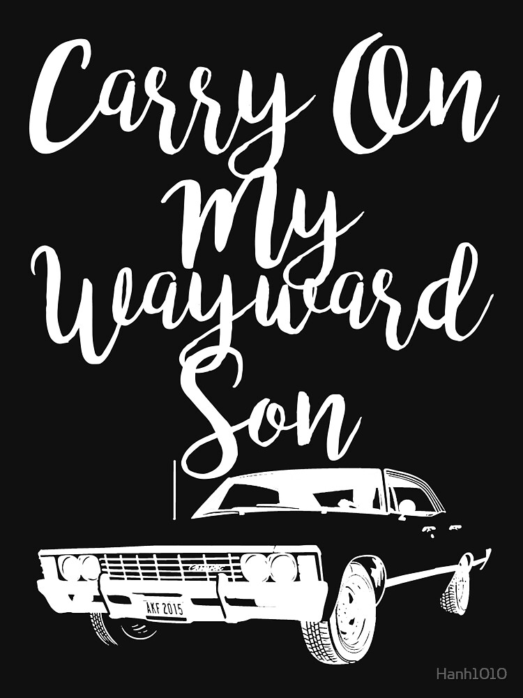 Carry on my Wayward Son - Supernatural   Women's T-Shirt