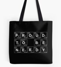 PROUD TO BE NERDY! BECAUSE SCIENCE! Tote Bag