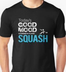 Today's Good Mood Is Powered by Playing Squash Unisex T-Shirt