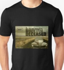 Driving Deceased T-Shirt