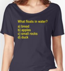 What Floats In Water? Monty Python And The Holy Grail Women's Relaxed Fit T-Shirt