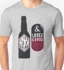 Life is a Drink & Loves a Drug T-Shirt