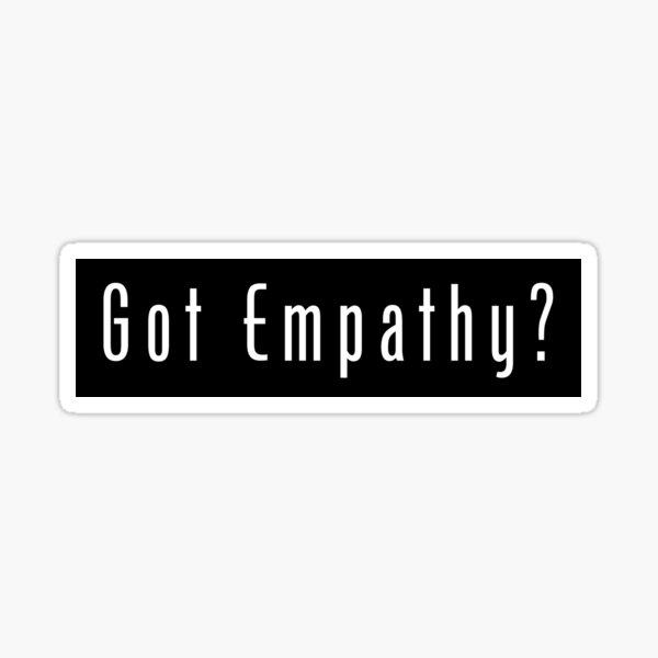 Got Empathy Sticker