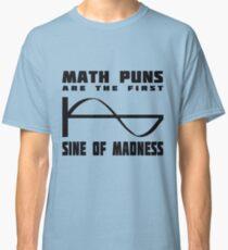 Math Puns Madness Classic T-Shirt