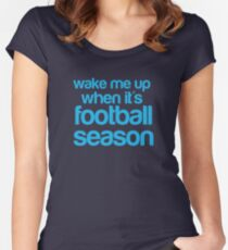 wake me up when it is football season Women's Fitted Scoop T-Shirt