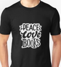 Peace. Love. Books – Great Gift for Book Lovers Unisex T-Shirt