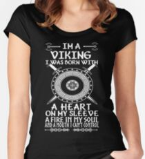 Im a viking I was born with a heart on my sleeve A fire in my soul and a mouth I cant control Women's Fitted Scoop T-Shirt