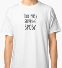 too busy spoby B Classic T-Shirt