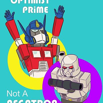Be an Optimist Prime by cmgerard