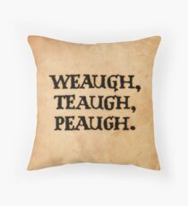 WEAUGH, TEAUGH, PEAUGH. Throw Pillow