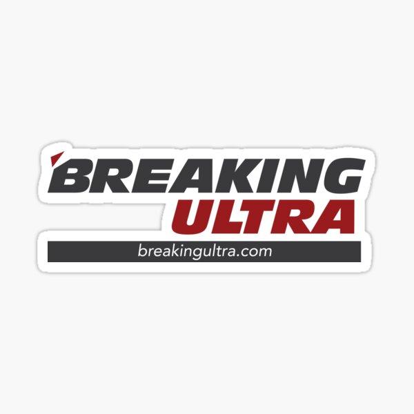 Breaking Ultra Sticker
