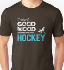 Today's Good Mood Is Powered by Playing Hockey T-shirt Unisex T-Shirt