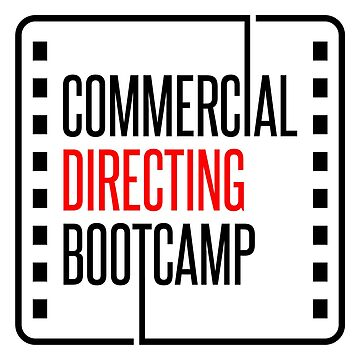 Official Commercial Directing Bootcamp Merch by JordanBrady