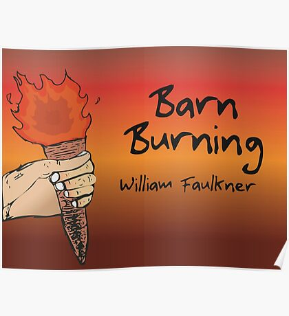 barn burning vs a rose for