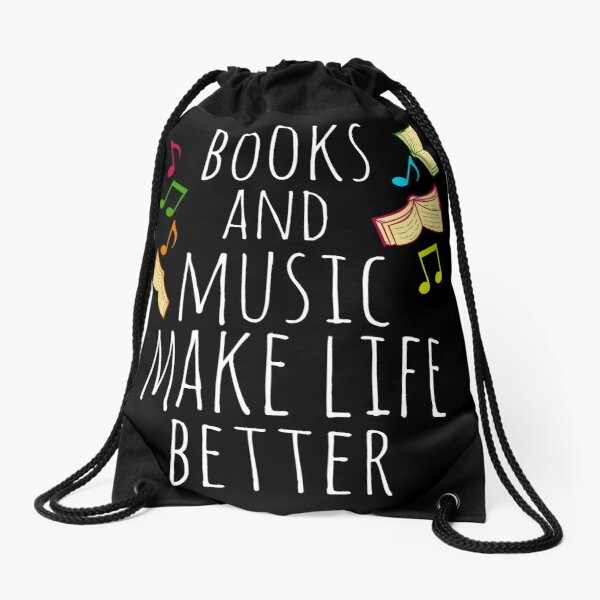 books and music make life better Drawstring Bag