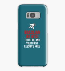 Brazilian Jiu Jitsu Touch Me And Your First Lesson's Free Samsung Galaxy Case/Skin