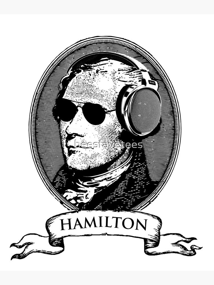 Alexander Hamilton TShirt Headphones and Sunglasses by beesfavetees