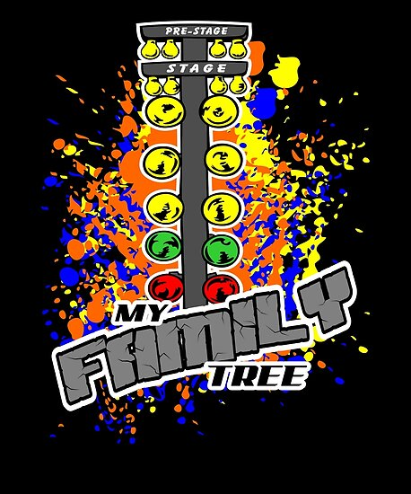 Family Tree Awesome Drag Racing T Shirt Posters By Ryansrummage