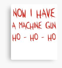 Now I Have A Machine Gun Ho-Ho-Ho Canvas Print