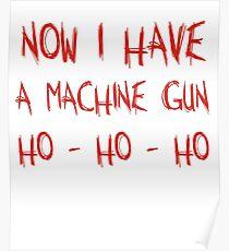 Now I Have A Machine Gun Ho-Ho-Ho Poster