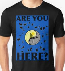 Are You Here, FLAT EARTH? T-Shirt