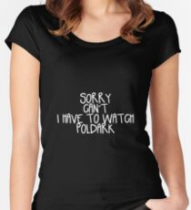 Sorry Can't I Have to Watch Poldark Women's Fitted Scoop T-Shirt