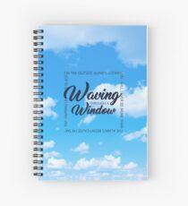 waving through a window Spiral Notebook