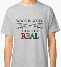 Steel is Real Classic T-Shirt