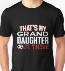 Untamed Tees -Proud Soccer Grandparent Apparel-Thats my GrandDaughter Out There Soccer Shirt - Soccer Support Shirt for Grandparents Unisex T-Shirt