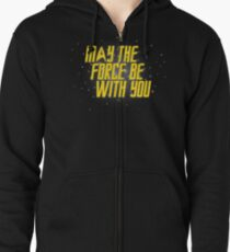 May the Force Be With You Zipped Hoodie
