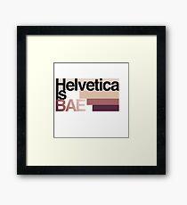 Helvetica Is BAE Framed Print