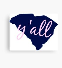 South Carolina - Home of Y'all Canvas Print