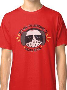 I'M HAVING A LITTLE ME TIME Classic T-Shirt