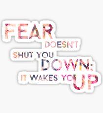 Fear. Fear. Fear.   Inspirational Quote (Black) Sticker
