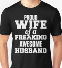 Proud Wife Of A Freaking Awesome Husband Unisex T-Shirt