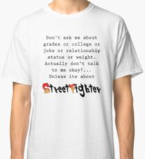 Street Fighter quote Classic T-Shirt