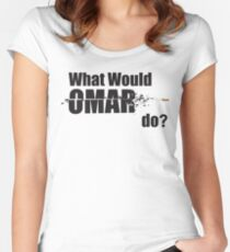 "What Would Omar Do? ""The Wire"" Women's Fitted Scoop T-Shirt"