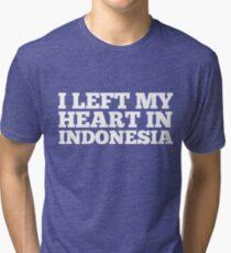 I Left My Heart In Indonesia Love Native Homesick T-Shirt Tri-blend T-Shirt