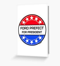 FORD PREFECT FOR PRESIDENT Greeting Card