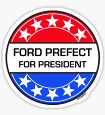 FORD PREFECT FOR PRESIDENT Sticker