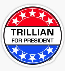 TRILLIAN FOR PRESIDENT Sticker