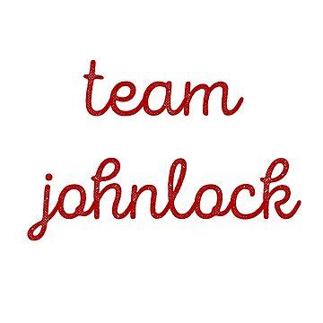 Team Johnlock  by askyfullofstars