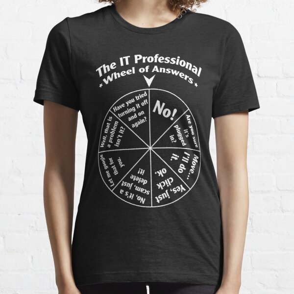 The IT Professional Wheel of Answers. Essential T-Shirt