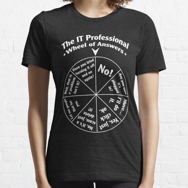 La roue des réponses des professionnels de l'informatique. T-shirt essentiel