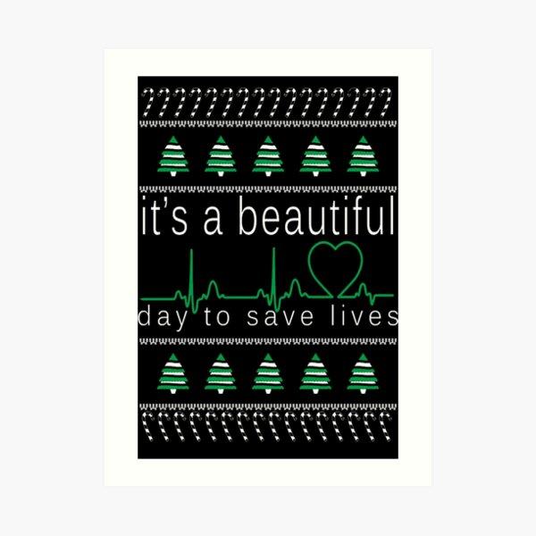It's a beautiful day to save lives Christmas T shirt Lámina artística