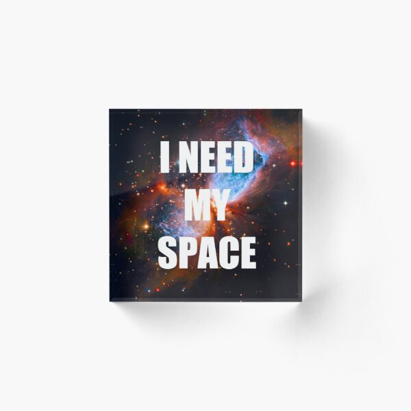 I Need My Space, Star Forming Region! Acrylic Block