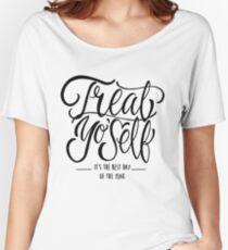Treat Yo Self Women's Relaxed Fit T-Shirt