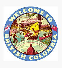 British Columbia BC Canada Vintage Welcome To Decal Photographic Print