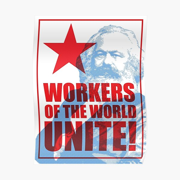 Karl Marx - Workers of the World Unite! Poster